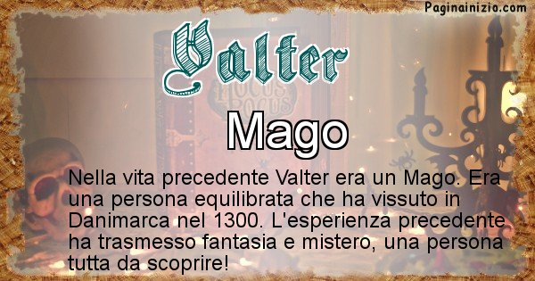 Valter - Chi era nella vita precedente Valter
