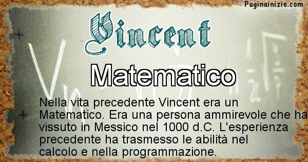 Vincent - Chi era nella vita precedente Vincent